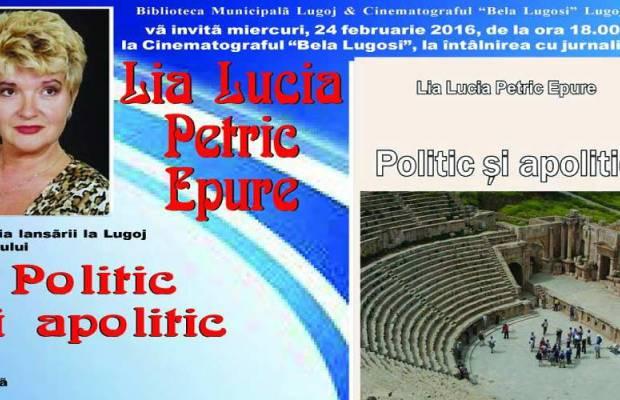 """Lugojeanca Lia Lucia Petric Epure îşi va lansa volumul """"Politic şi apolitic"""" la Cinema """"Bela Lugosi"""""""